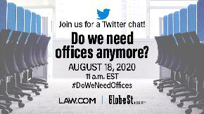 'It's All About Communication': A Recap Of Law com's Do We Need Offices Twitter Chat