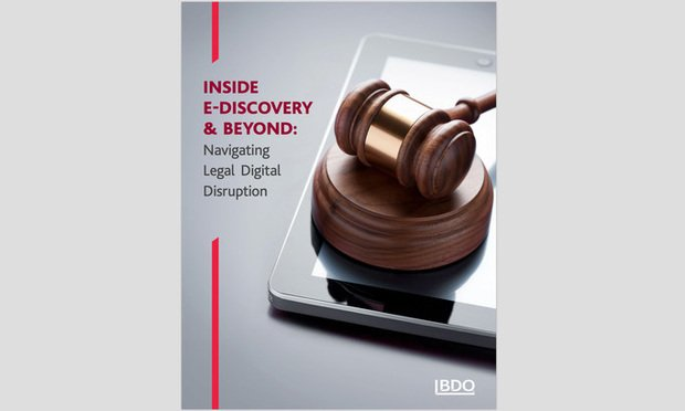 Inside E-Discovery & Beyond: Navigating Legal Digital Disruption report by BDO. Image courtesy of BDO.