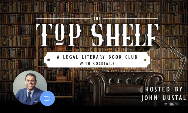 Flyer for The Top Shelf, a legal literary book club via Zoom that Kelley Uustal attorney John Uustal in Fort Lauderdale has created. Courtesy photo.