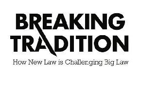 Breaking Tradition: Why We're Examining the New Law Market
