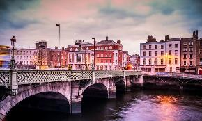 Dentons Pivoting From Recent Growth Model Hires Laterals to Lead Dublin Launch