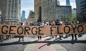 From Big Law to Boutiques George Floyd's Death Prompts Outrage Some Action From Law Firm Leaders
