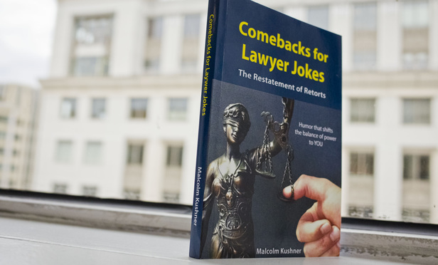 Comebacks for Lawyer Jokes, a book by Malcolm Kushner.