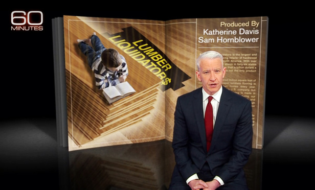 "BUILDING A CASE: A ""60 Minutes"" segment on March 1 reported allegedly unsafe levels of ­formaldehyde in laminated flooring manufactured in China and sold by Lumber Liquidators Inc."