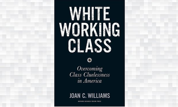 White Working Class, by Joan C. Williams.