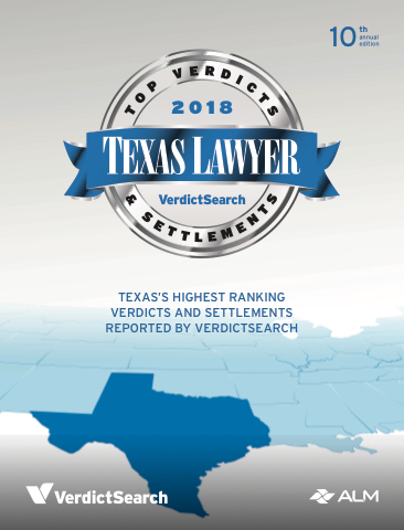 2018 Top Texas Verdicts & Settlements